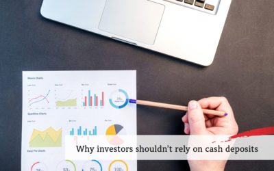 Why investors shouldn't rely on cash deposits