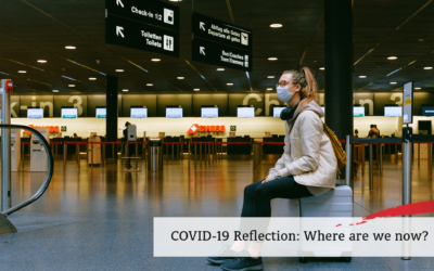 COVID-19 Reflection: Where are we now?