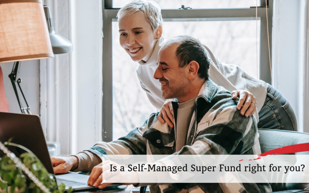 Is a Self-Managed Super Fund right for you?